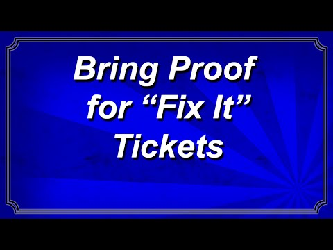 Bring Proof for Fix It Tickets