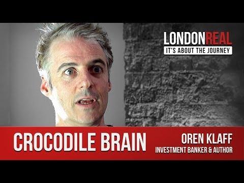 The Crocodile Brain - Oren Klaff | London Real