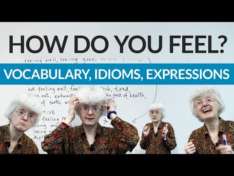 How are you feeling? Vocabulary & expressions to answer this common question!