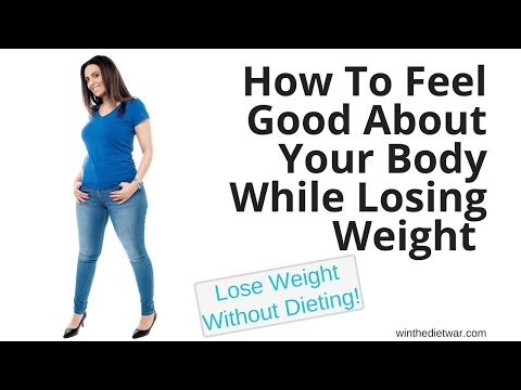 How To Feel Good About Your Body While Losing Weight