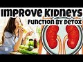 How to DETOX KIDNEYS Naturally to IMPROVE KIDNEYS FUNCTION?  KIDNEYS DETOX & FUNCTION Improving++
