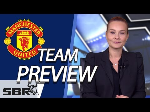 Manchester United Season Preview | 2015-16 Premier League Football Predictions