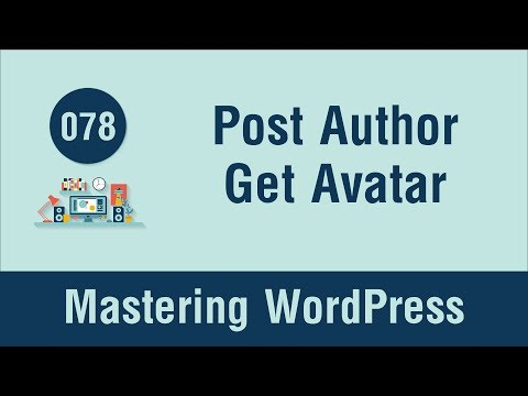 Mastering WordPress in Arabic #078 - Post Author Meta Part 2 - Get Avatar Function
