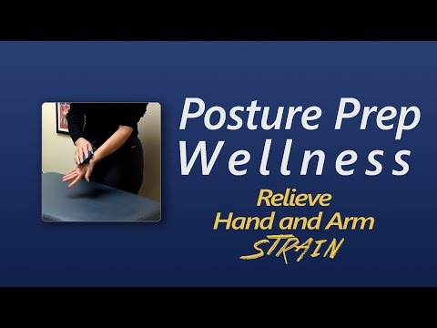 Relieve Hand and Arm strain with Posture Prep Wellness