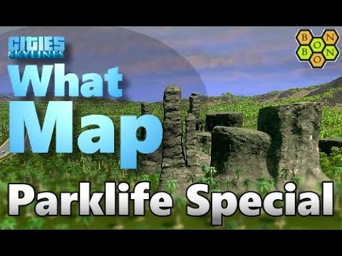 Cities Skylines - What Map - Parklife Special - All 5 NEW Maps Reviewed