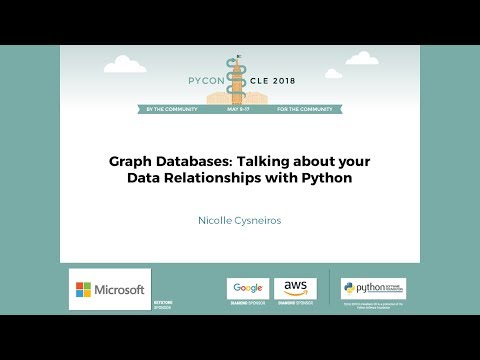 Nicolle Cysneiros - Graph Databases: Talking about your Data Relationships with Python - PyCon 2018