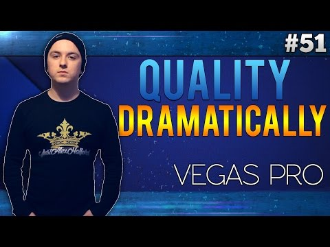 Sony Vegas Pro 13: How To Improve Your Video Quality Dramatically - Tutorial #51