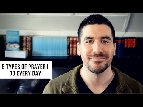 How to Pray:  5 Different Types of Christian Prayer  (Bible)