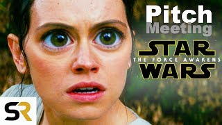 What Went Wrong At The Star Wars: The Force Awakens Pitch Meeting