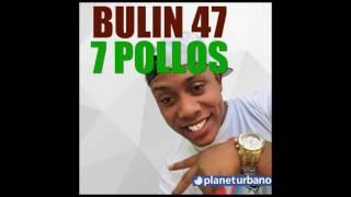 Bulin 47 - 7 Pollos (La gorda) | Audio Oficial
