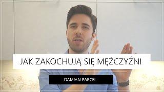 Jak Zakochują Się Mężczyźni | Damian Parcel