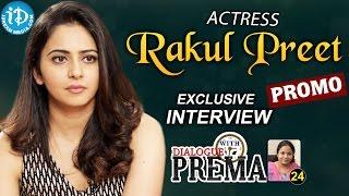 Actress Rakul Preet Singh Exclusive Interview - Promo | Dialogue With Prema |Celebration Of Life #24