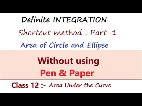 Definite INTEGRATION Shortcuts : Ch. Area Under the Curve :- Area of Ellipse and Circle