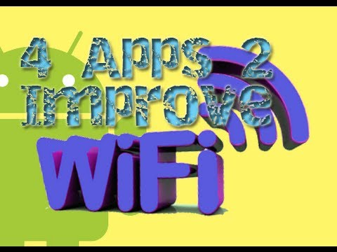 Top 5 apps to improve your Wifi Connection on your Android!