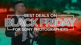 Download Best Black Friday Deals for Sony Photographers (2018) Video