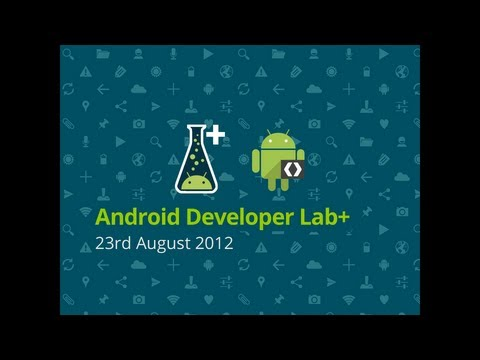 2012-08-23 Android Developer Lab+ - AndroidManifest.xml Protips