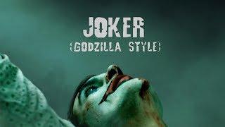 JOKER (Godzilla: King of the Monsters Style)