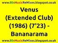 Venus Extended Club Mix Bananarama 80s Dance Music 80s Club