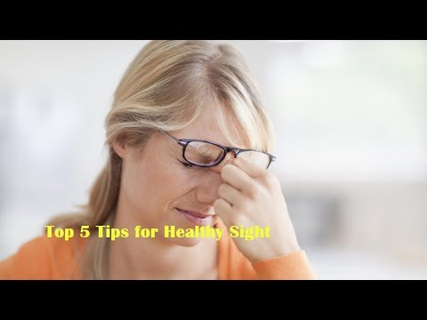 Top 5 Tips for Healthy Sight