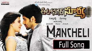 Mancheli Full Song ll Autonagar Surya Movie ll Naga Chaitanya, Samantha