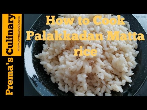 How to Cook Mata Rice in Pressure Cooker, Kerala Palakkadan matta rice recipes