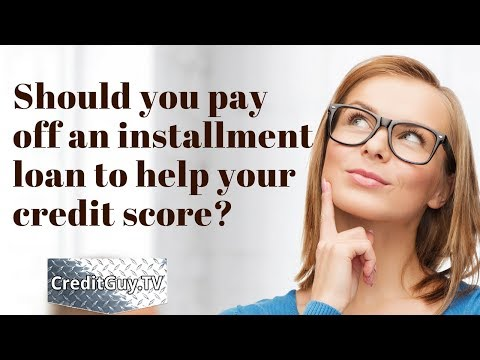 Should you pay off an installment loan to help your credit score?