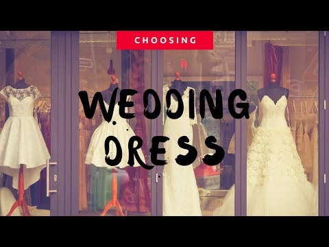 How To Select Your Wedding Dress and Wedding Hairstyle