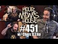 Your Moms House Podcast Ep 451 W Chris DElia