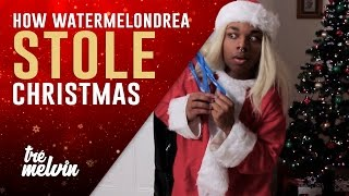130. How Watermelondrea Stole Christmas