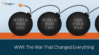 WWI: The War That Changed Everything
