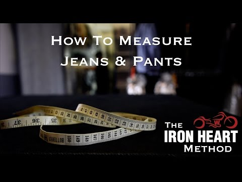 How to Measure Jeans & Pants New - The Iron Heart Method