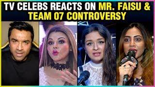 TV Celebs ANGRY REACTION On Mr. Faisu & Team 07 Controversy   Ajaz Khan, Rakhi Sawant, Arshi Khan