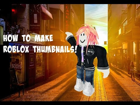 How To Make Roblox Thumbnails!