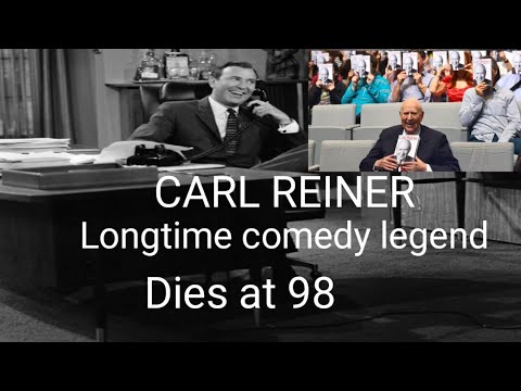 Carl Reiner, longtime comedy legend,Multifaceted of Comedy dies at 98