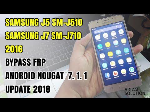 Bypass Frp Samsung J5 SMJ510 Dan J7 SMJ710 2016 Android Nougat 7.1.1 Latest 2018