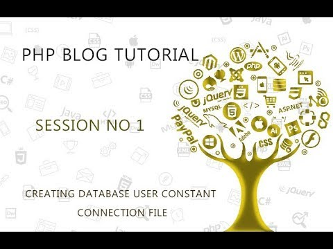 PHP BLOG SITE  PROJECT   1   CREATING DATABASE USER CONSTANT CONNECTION FILE