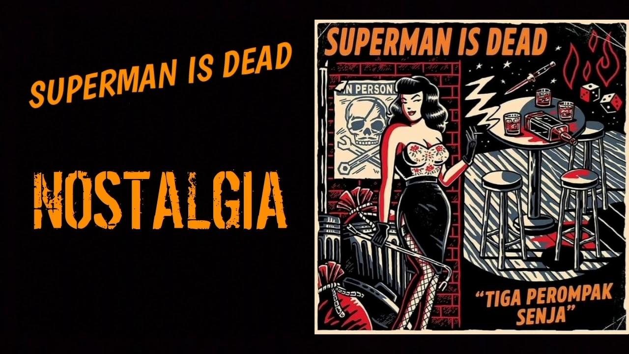 Superman Is Dead - Nostalgia