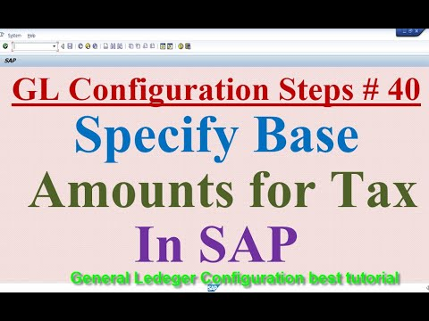 GL Config Steps #40 Specify Base Amount for tax in SAP