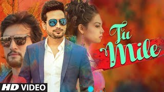 Tu Mile  Latest Full Video Song | Amit Gupta | Sanjeev Anand | Feat. Roselyn D
