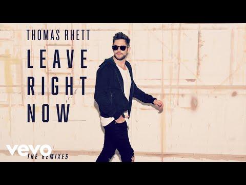 Thomas Rhett - Leave Right Now