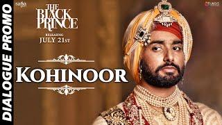 "Dialogue Promo ""Kohinoor""  The Black Prince | New Punjabi Movies 2017 | Rel 21st July"