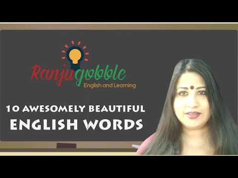 10 Awesomely Beautiful English Words