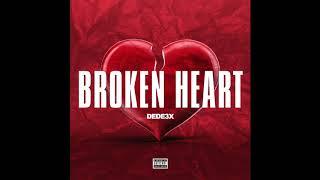 DEDE3X- Broken Heart (Official Audio)