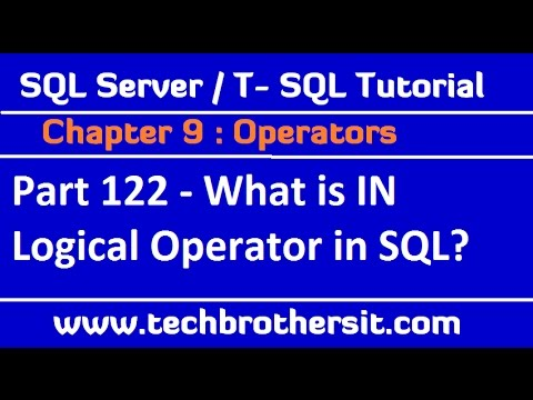 What is IN Logical Operator in SQL Server  - SQL Server /  TSQL Tutorial Part 122
