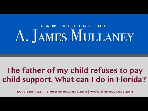 The father of my child refuses to pay child support. What can I do in Florida?