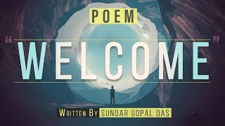 Download Poem | Come Come and Welcome | Written by Sundar Gopal Das Video