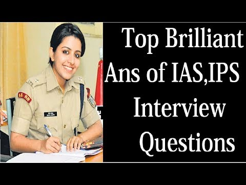 Top Brilliant Ans of IAS,IPS Interview Questions