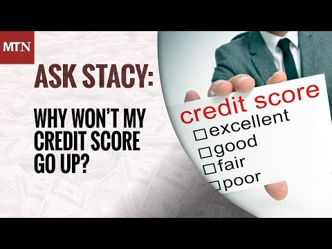 Why Won't My Credit Score Go Up?