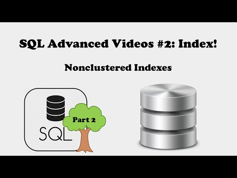 SQL Advanced Videos #2: Nonclustered Indexes