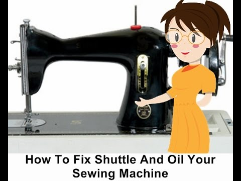 How To Fix Shuttle And Oil Your Sewing Machine - Tailoring With Usha